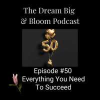 #50 Everything You Need to Succeed