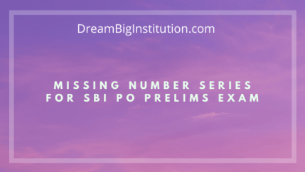 Missing Number Series for SBI PO Prelims Exam