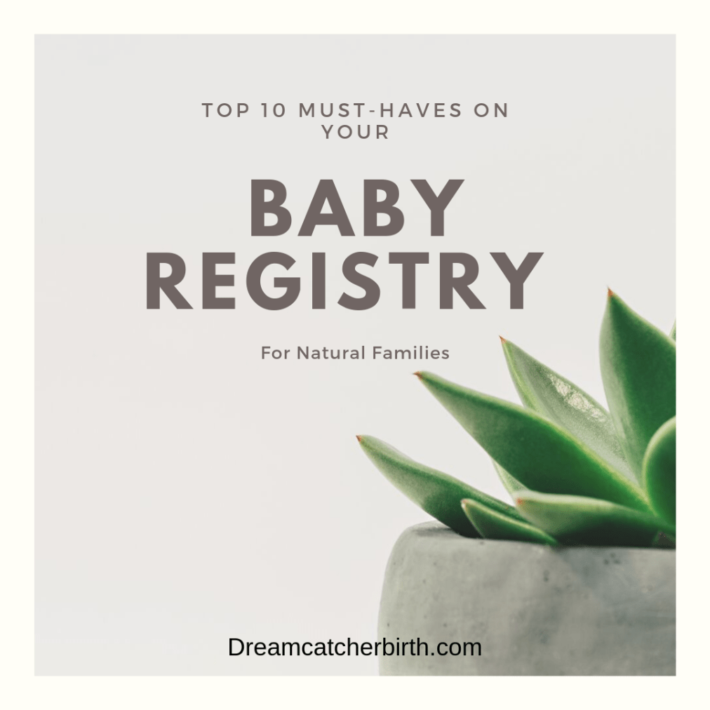 Top 10 Must-Haves on your Baby Registry for Natural Families