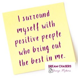 "Sticky Note with an affirmation that says, ""I surround myself with positive people who bring out the best in me."""