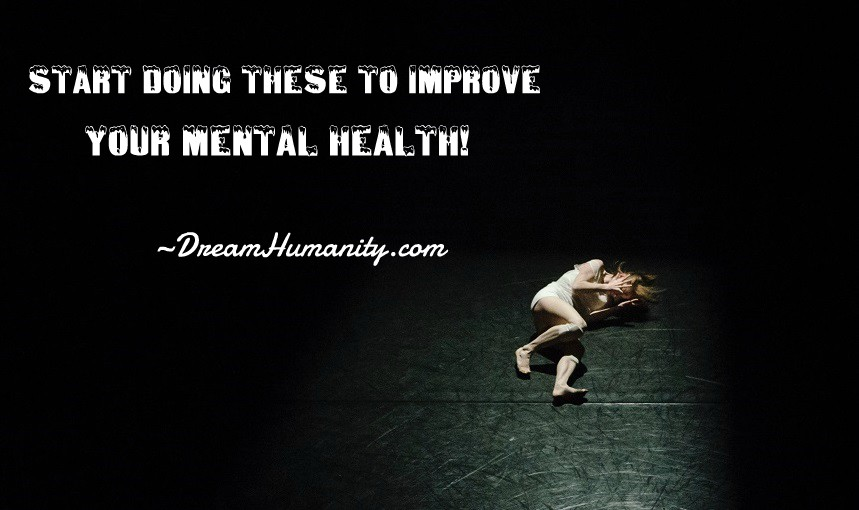 Start doing these to improve your mental health!