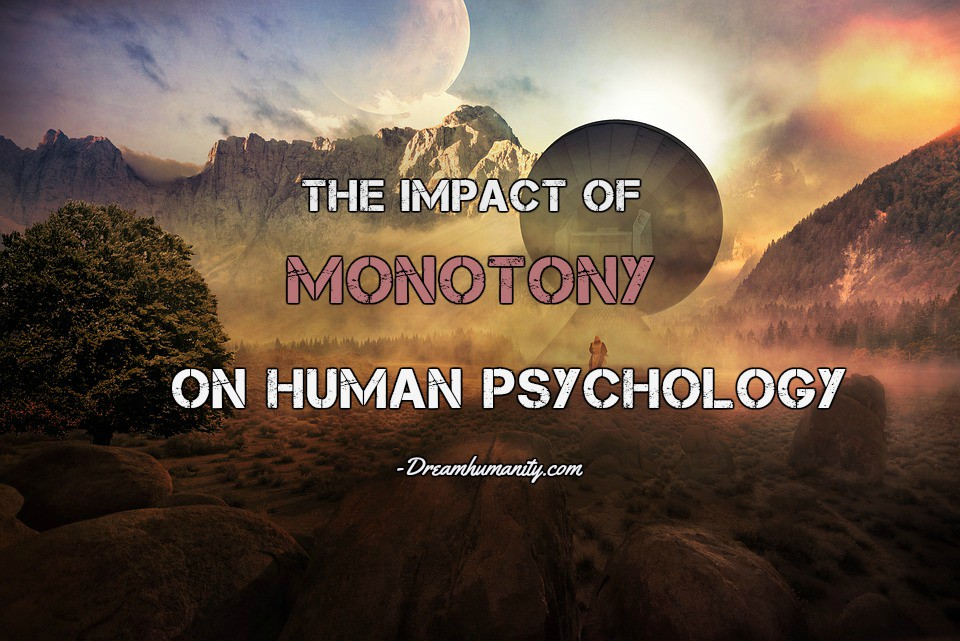 The Impact Of Monotony On Human Psychology
