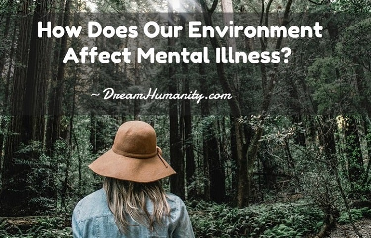 How Does Our Environment Affect Mental Illness?