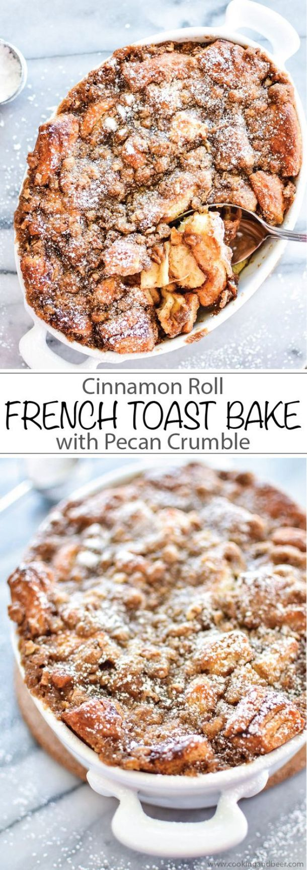 Cinnamon Roll French Toast Bake with Pecan Crumble Recipe | Cooking and Beer - The BEST Cinnamon Rolls Recipes - Perfect Treats for Breakfast, Brunch, Desserts, Christmas Morning, Special Occasions and Holidays