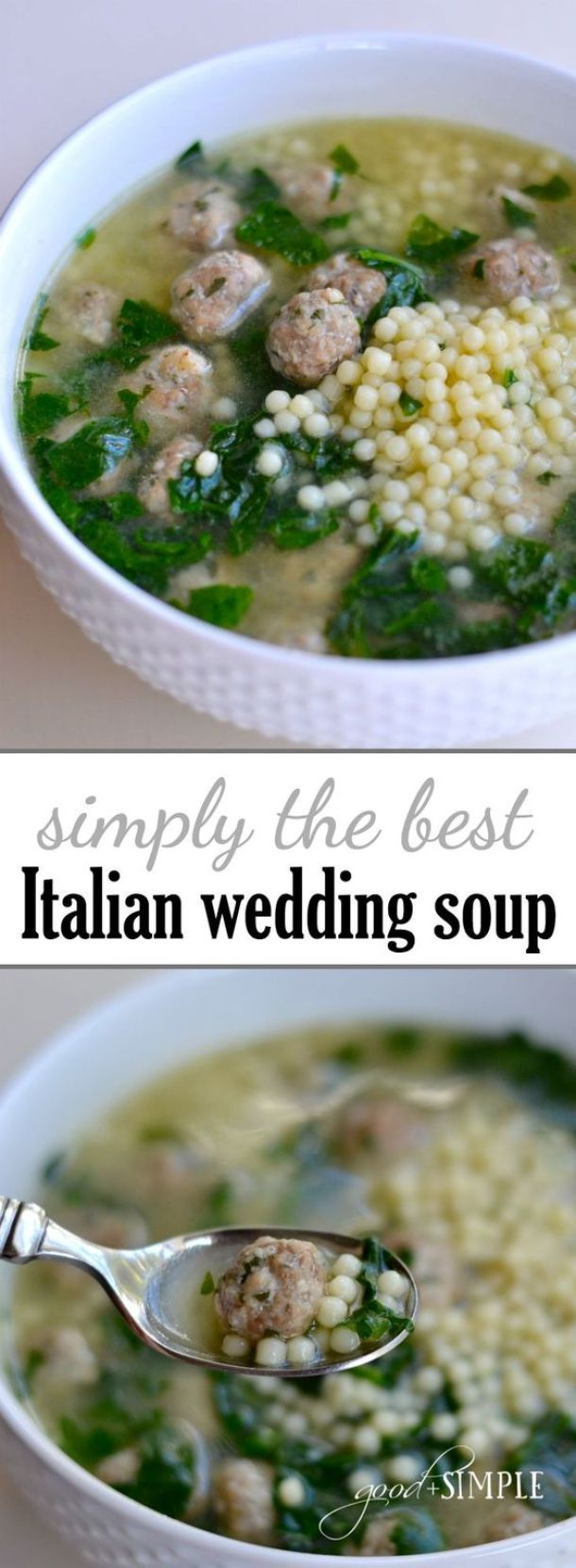 Simply the Best Italian Wedding Soup Recipe | Good + Simple - The BEST Homemade Soups Recipes - Easy, Quick and Yummy Lunch and Dinner Family Favorites Meals Ideas