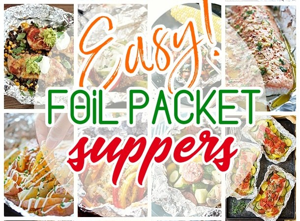 Easy Tin Foil Packets Suppers Recipes - Baked or Grilled Healthier Meals to bake in the oven, throw on the grill or campfire! - Dreaming in DIY