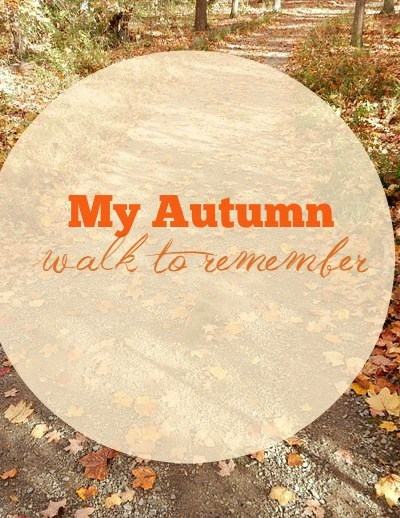My Autumn Walk to Remember