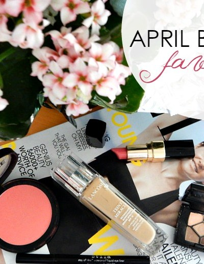 My April Beauty Favorites