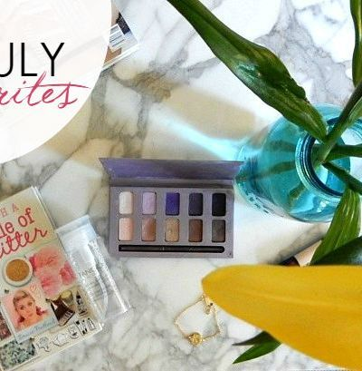 Beauty + Life: July Favorites