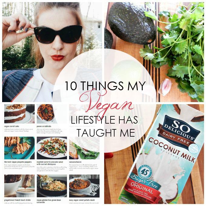 10 Things My Vegan Lifestyle Has Taught Me