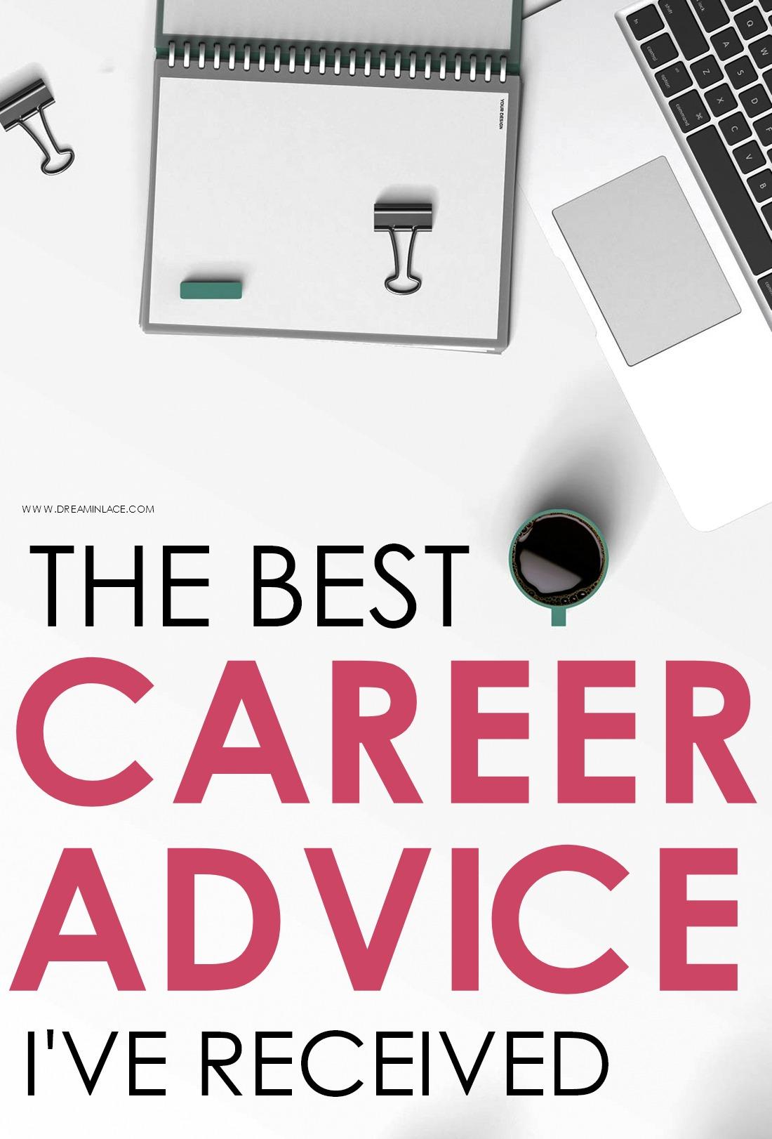 The Best Career Advice I've Ever Received I DreaminLace.com #motivation