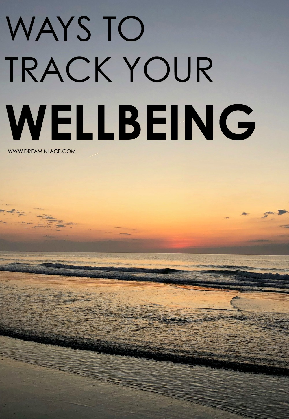 Ways to Track Wellbeing I Apps and Tools to help stay on top of health and wellness