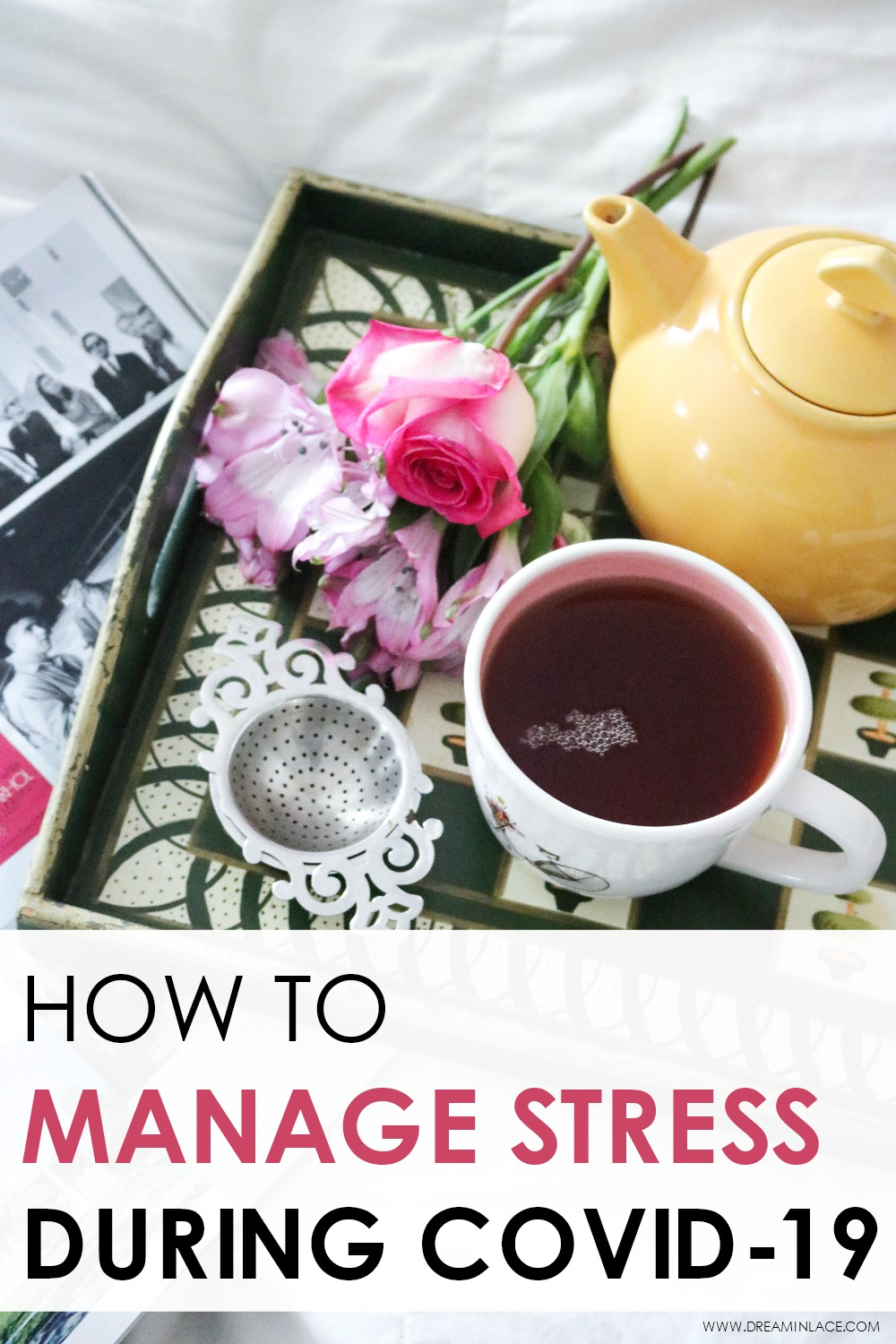 Managing Stress During COVID-19 I Tips and best practices to ease anxiety during a global crisis
