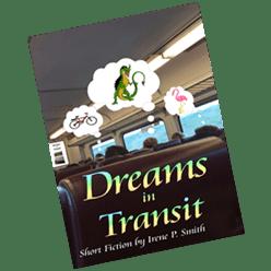 Dreams in Transit