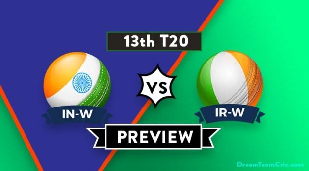 IN-W vs IR-W Dream11 Team Prediction for 13th T20I : Preview