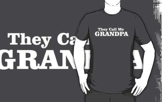 They Call Me Grandpa T-Shirt