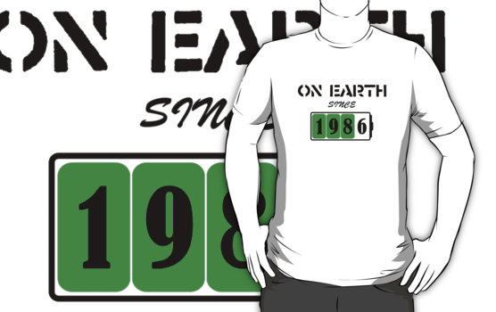 On Earth Since 1986 T-Shirt