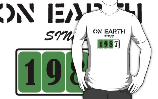 On Earth Since 1987 T-Shirt