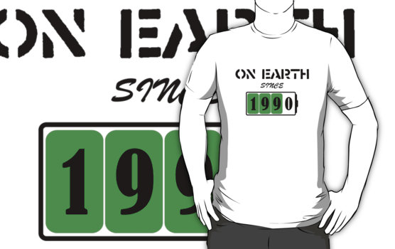 On Earth Since 1990 T-Shirt