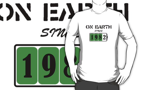 On Earth Since 1982 T-Shirt