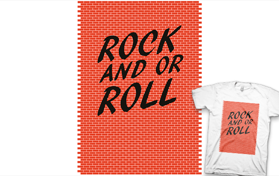Rock And Or Roll T-Shirt