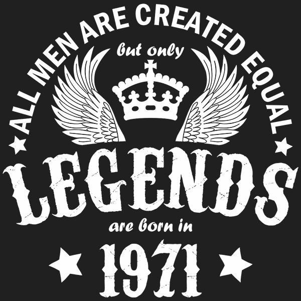 All Men are Created Equal But Only Legends are Born in 1971 T-shirt