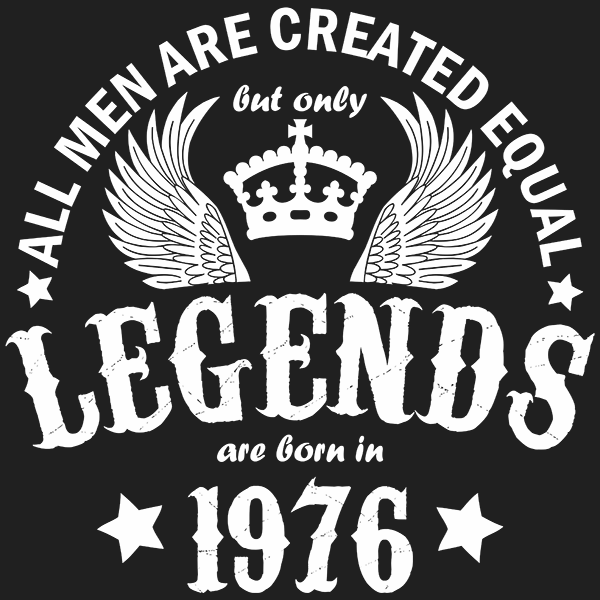 All Men are Created Equal But Only Legends are Born in 1976 T-shirt
