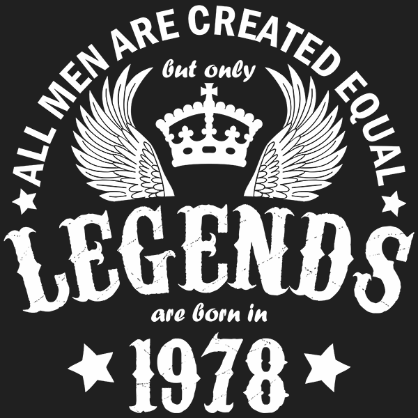 All Men are Created Equal But Only Legends are Born in 1978 T-shirt
