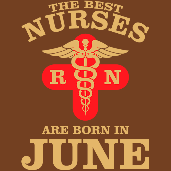 The Best Nurses are born in June T-shirt