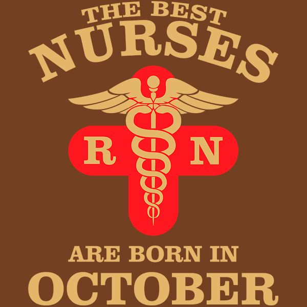 The Best Nurses are born in October T-shirt