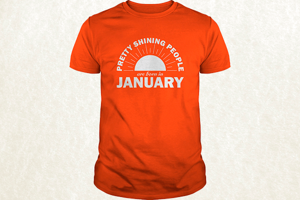 Pretty Shining People Are Born In January T-shirt