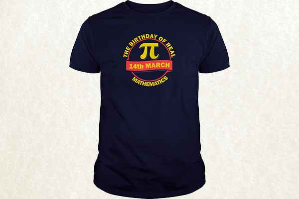 The Birthday of Real Mathematics T-shirt