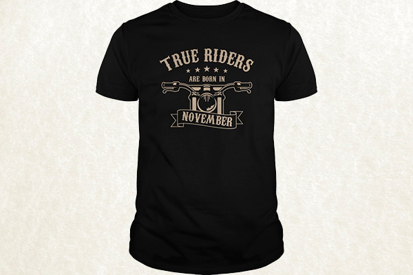 True Riders are born in November T-shirt