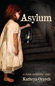 Asylum, a dark suspense saga - mystery, thriller, historical