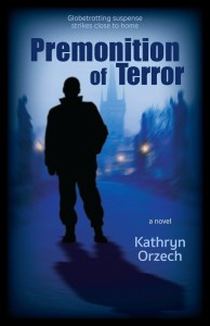 Premonition of Terror, a psychic thriller by Kathryn Orzech
