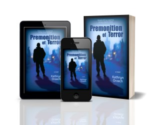 PREMONITION OF TERROR, a psychic thriller by Kathryn Orzech. Available where books are sold.