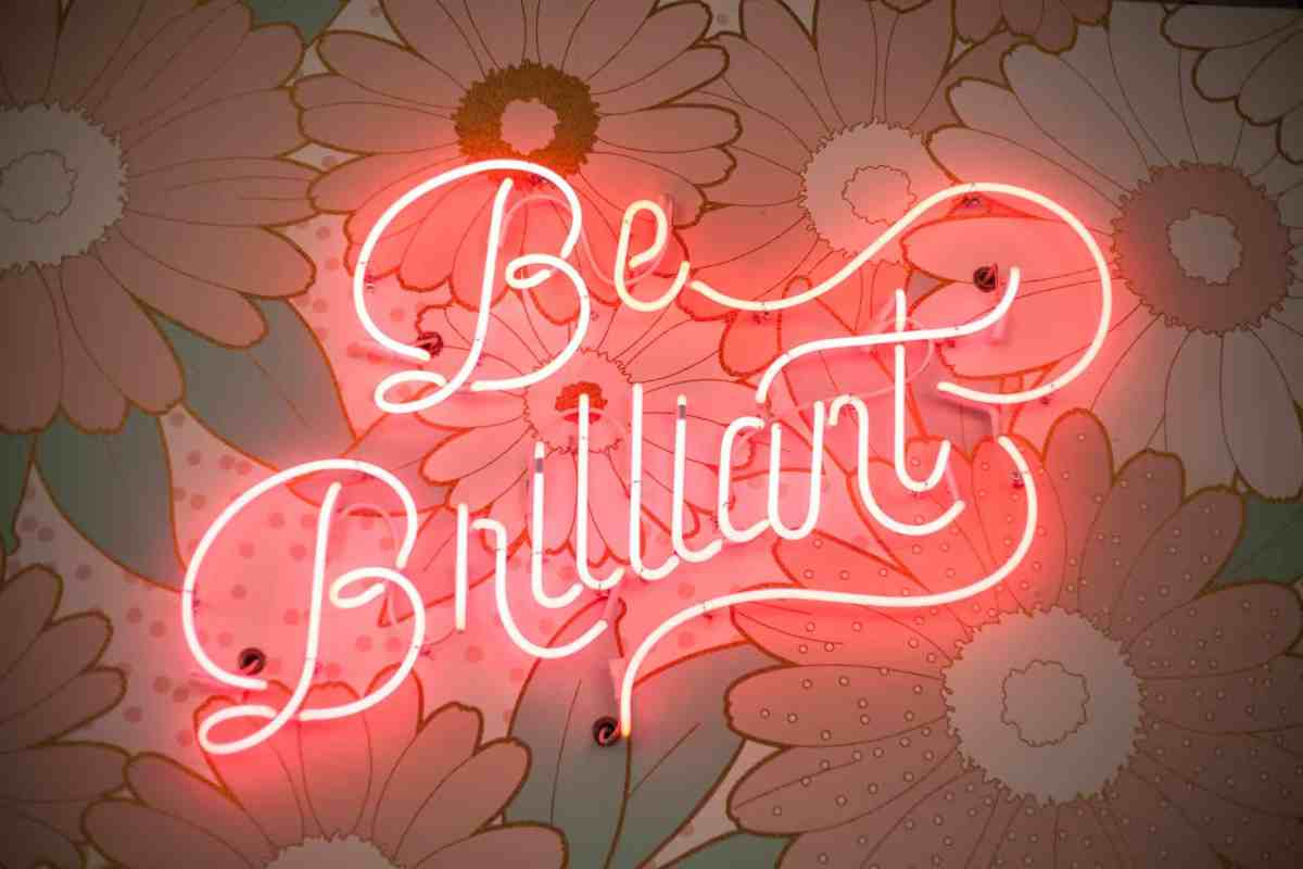 be brilliant neon light - purpose can light you up