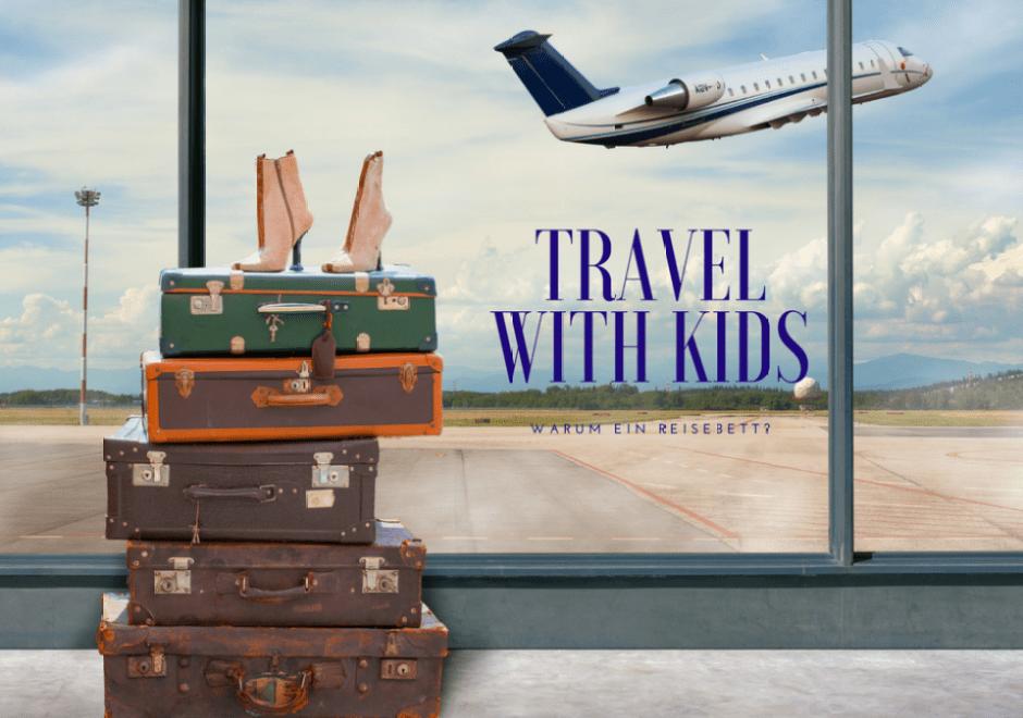 Warum Reisebetten für stressfreien Urlaub sorgen?!