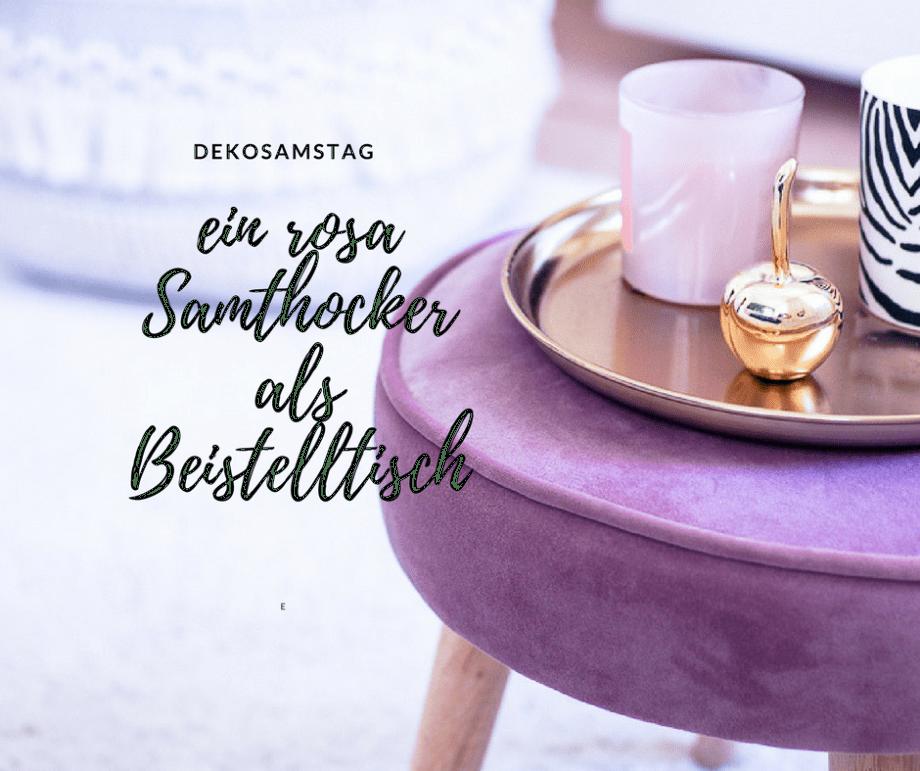 Dekosamstag - und warum ein kleiner, rosa Samthocker zum Knallerpreis mein Leben (fast komplett) verändert!