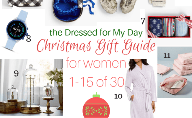 Gift Guide For Women Christmas 2018 Dressed For My Day