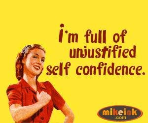 unjustified self confidence