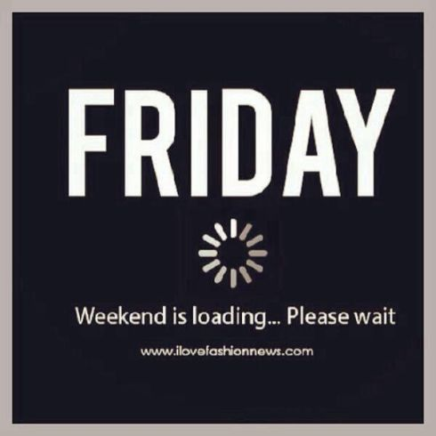friday weekend is loading