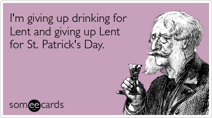 giving-up-drinking-st-patrick-lent-ecards-someecards (1)
