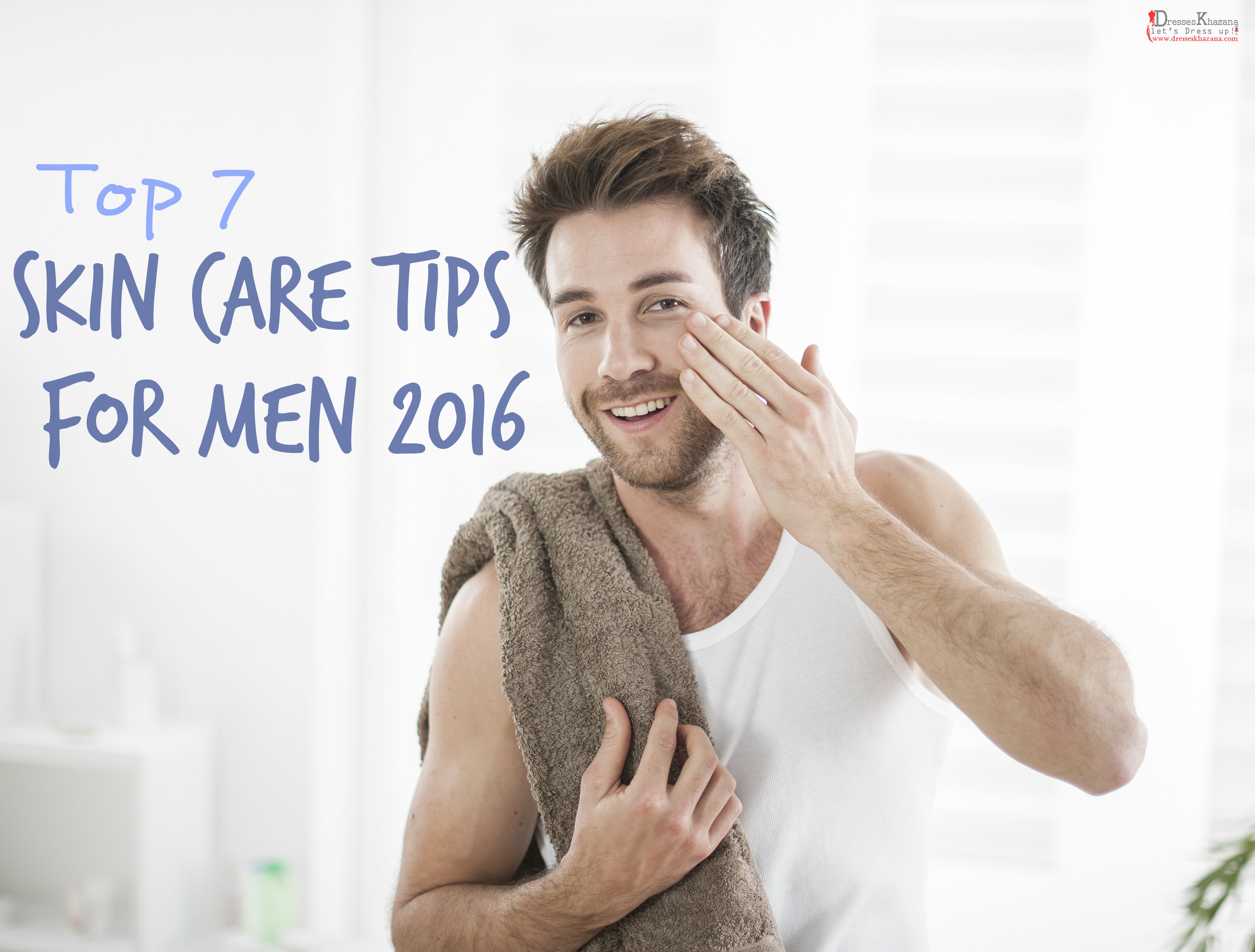 skin care tips for men 2016 and some essential points