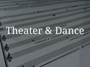 Theater and Dance