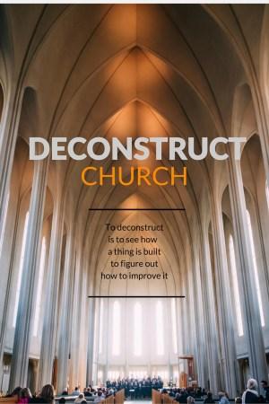 Deconstruct Church