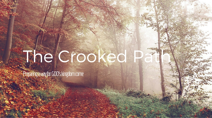 The Crooked Path - a homily for Advent 2C