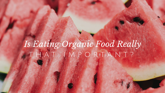 The Real Deal about Organic Foods…