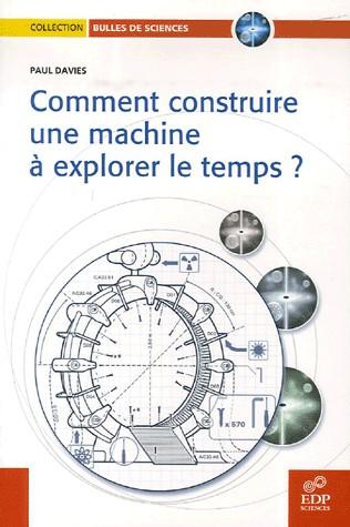 Machine A Voyager Dans Le Temps : machine, voyager, temps, Comment, Construire, Machine, Explorer, Temps, Pourquoi, Combien