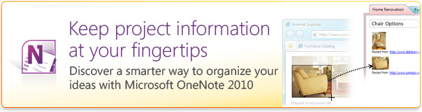 Keep project information at your fingertips. Discover a smarter way to organize your ideas with Microsoft OneNote 2010.